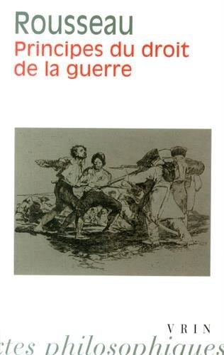 Principes du droit de la guerre par Jean-Jacques Rousseau