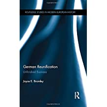 German Reunification: Unfinished Business (Routledge Studies in Modern European History)