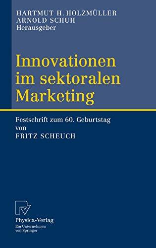 Innovationen im sektoralen Marketing: Festschrift zum 60. Geburtstag von Fritz Scheuch
