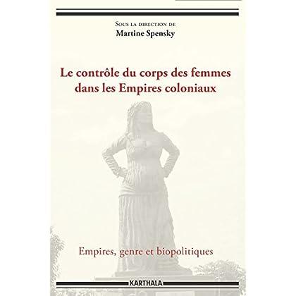Le contrôle du corps des femmes dans les Empires coloniaux (Hommes et sociétés)