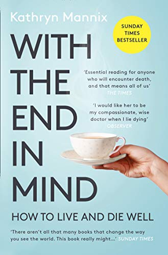 With The End In Mind por Kathryn Mannix