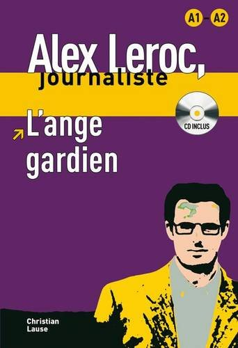 L'ange gardien + CD (Alex Leroc Journaliste) por Christian Lause