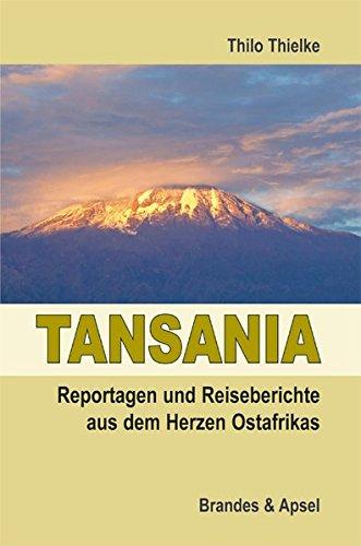 Tansania - Reportagen und Reiseberichte aus dem Herzen Ostafrikas