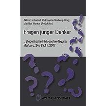 Fragen junger Denker: I. studentische Philosophie-Tagung Marburg, 24./25.11.2007