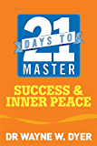 21 Days to Master Success and Inner Peace