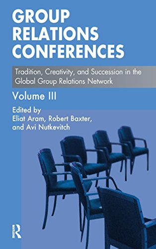 Group Relations Conferences: Tradition, Creativity, and Succession in the Global Group Relations Network (The Group Relations Conferences Series) (English Edition)
