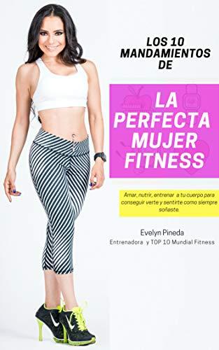 Los 10 Mandamientos de la Perfecta Mujer Fitness por Evelyn Pineda