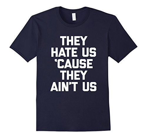 mens-they-hate-us-cause-they-aint-us-t-shirt-funny-saying-humor-xl-navy