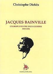 Jacques Bainville: L'europe d'entre deux guerres 1919-1936