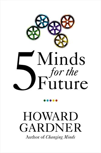 Five Minds for the Future por Howard Gardner