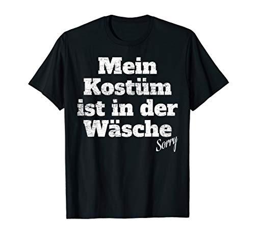 Kostüm Ist In Der Wäsche Karneval Motto Für Kölner Jecken T-Shirt