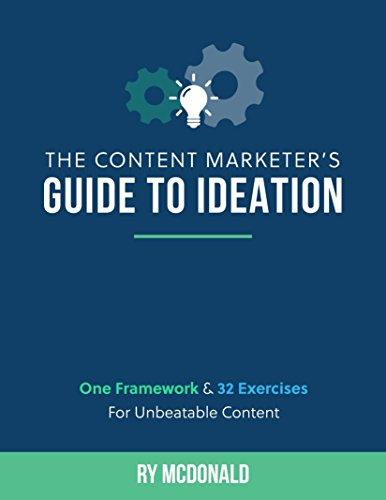 the-content-marketers-guide-to-ideation-one-framework-32-exercises-for-unbeatable-content-english-ed