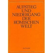 Aufstieg und Niedergang der römischen Welt (ANRW) / Rise and Decline of the Roman World. Principat: Aufstieg und Niedergang der römischen Welt, 3 Tle. in Einzelbdn., Bd.19/2