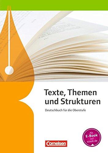 Texte, Themen und Strukturen - Allgemeine Ausgabe - 2-jährige Oberstufe: Schülerbuch