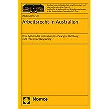 Arbeitsrecht in Australien: Vom System der zentralisierten Zwangsschlichtung zum Enterprise Bargaining