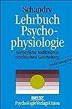 Lehrbuch Psychophysiologie: Körperliche Indikatoren psychischen Geschehens (Studienausgabe)