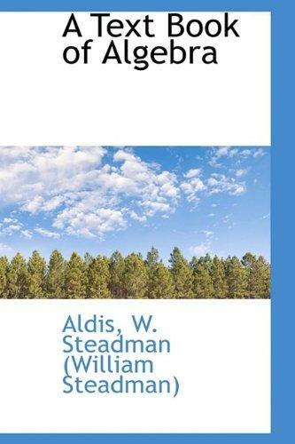 a-text-book-of-algebra-by-aldis-w-steadman-william-steadman-2009-05-20