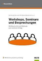 Workshops, Seminare und Besprechungen: Mit Kreativität und Methode zum sicheren Erfolg