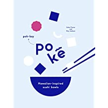 Poke: Hawaiian-Inspired 'Sushi' Bowls