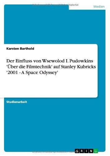 Der Einfluss von Wsewolod I. Pudowkins 'Über die Filmtechnik' auf Stanley Kubricks '2001 - A Space Odyssey'