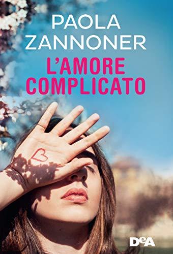 L'amore complicato di [Zannoner, Paola]