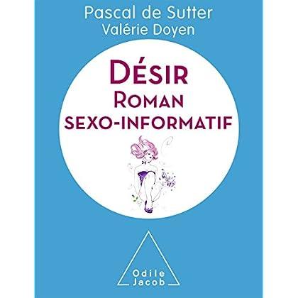 Désir: Roman sexo-informatif (Vivre mieux)