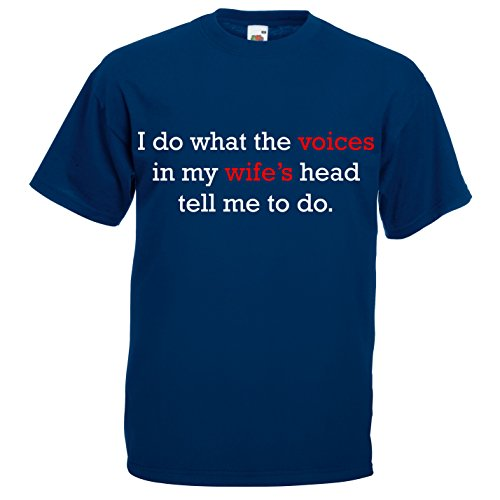Ich tun, was die Stimmen in My Wifes Head Tell Me To Do lustig bedruckte Herren T-Shirt Blau - Navy