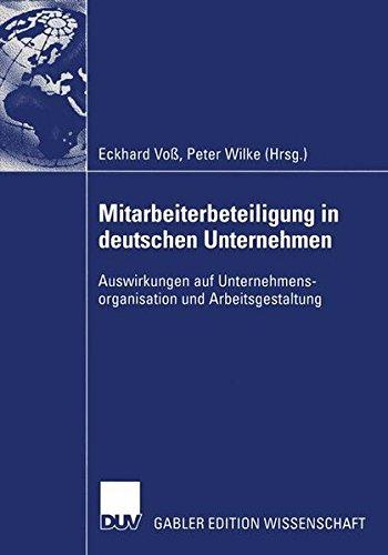 Mitarbeiterbeteiligung in deutschen Unternehmen: Auswirkungen auf Unternehmensorganisation und Arbeitsgestaltung