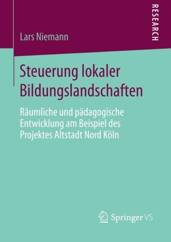 steuerung-lokaler-bildungslandschaften-raumliche-und-padagogische-entwicklung-am-beispiel-des-projek