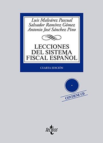 Lecciones del Sistema Fiscal Español (Derecho - Biblioteca Universitaria De Editorial Tecnos) por Luis A. Malvárez Pascual