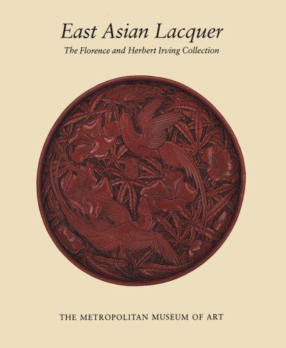 East Asian Lacquer: The Florence and Herbert Irving Collection by James C. Y. Watt (2013-06-25)
