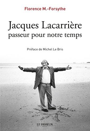 Jacques Lacarrire, passeur pour notre temps