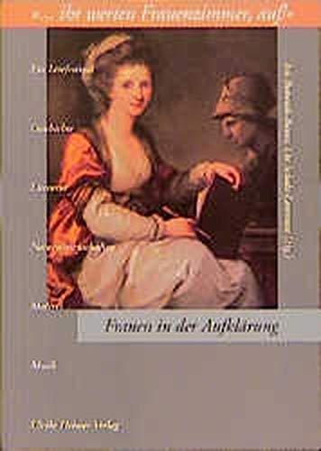 Frauen in der Aufklärung... Ihr werten Frauenzimmer, auf!..: Ein Lesefestival (Aktuelle Frauenforschung)