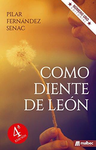 Como diente de león. Novela romántica en español.: Una historia ...