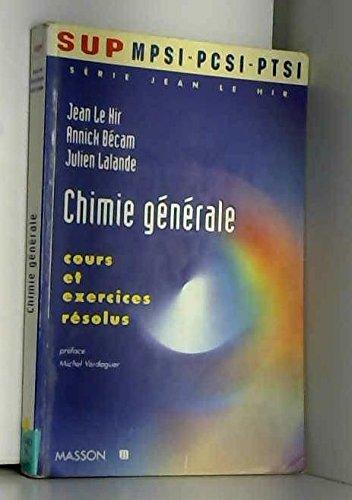 CHIMIE GENERALE. Cours et exercices résolus
