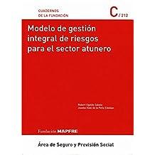 Modelo de gestion Integral de riesgos para el sector atunero (Cuadernos de la Fundación)