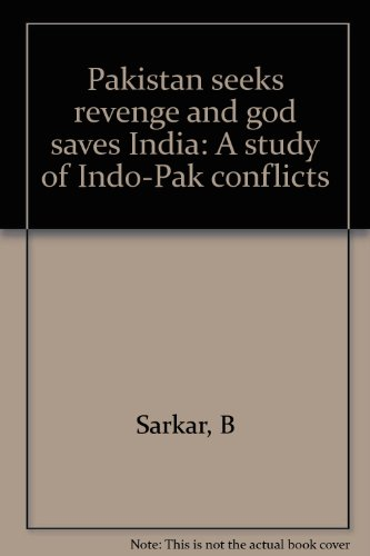 pakistan-seeks-revenge-and-god-saves-india-a-study-of-indo-pak-conflicts