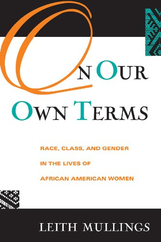 On Our Own Terms: Race, Class, and Gender in the Lives of African-American Women (Perspectives in Neural Computing) por Leith Mullings