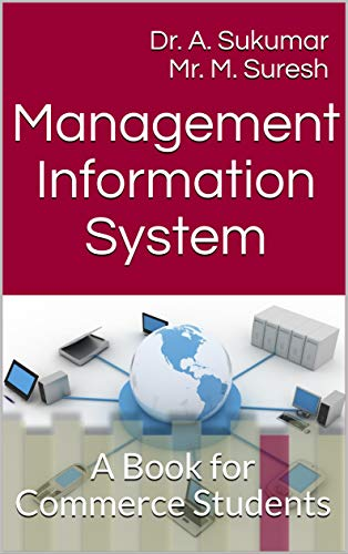 Management Information System: A Book for Commerce Students (English Edition)