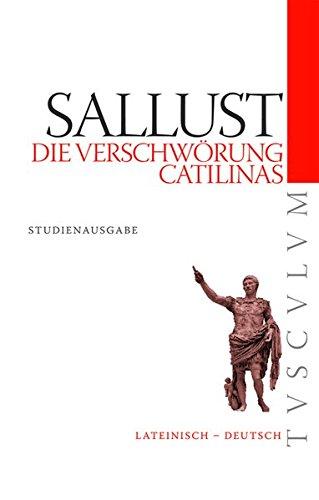 Die Verschwörung Catilinas / De coniuratione Catilinae: Lateinisch - Deutsch (Tusculum Studienausgaben)