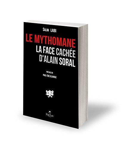 Le Mythomane - La face cache d'Alain Soral