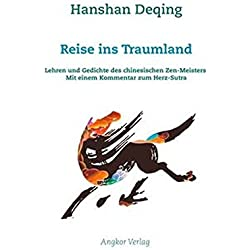Reise ins Traumland: Lehren und Gedichte des chinesischen Zen-Meisters. Mit einem Kommentar zum Herz-Sutra. (Grosse Zen-Meister)