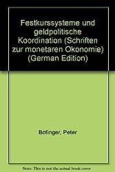 Festkurssysteme und geldpolitische Koordination (Schriften zur monetären Ökonomie)