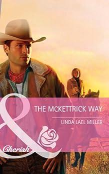 The Mckettrick Way (Mills & Boon Cherish) (McKettricks Book 9) by [Miller, Linda Lael]