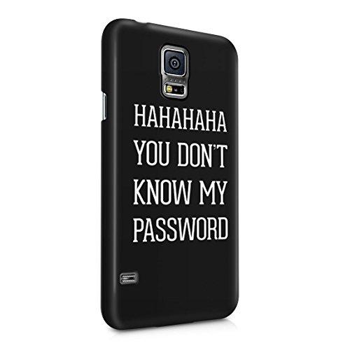 Ha Ha Ha You Don't Know My Password Geek IT Specialist Zitat Dünne Rückschale aus Hartplastik für Samsung Galaxy S5 Handy Hülle Schutzhülle Slim Fit Case Cover