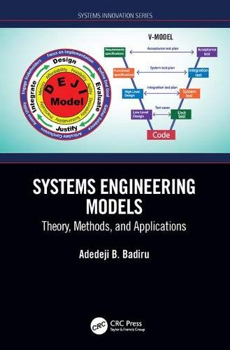 Systems Engineering Models: Theory, Methods, and Applications (Systems Innovation Book)