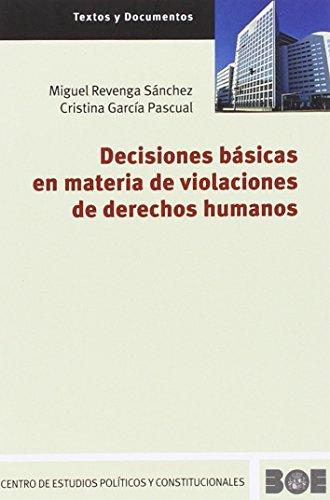 Decisiones básicas en materia de violaciones de derechos humanos (Textos y Documentos (CEPC))