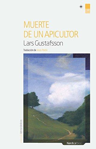 Muerte de un apicultor (Letras Nórdicas nº 47) por Lars Gustafsson