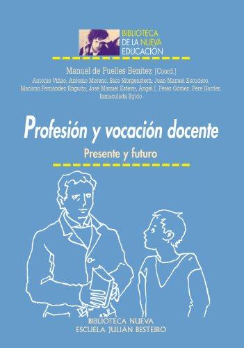 Ebooks forum descargar gratis PROFESIÓN Y VOCACIÓN DOCENTE (Biblioteca de la Nueva Educación) PDF