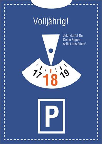 Volljährig! Die Glückwunschkarte zum 18. Geburtstag im Parkuhr Look: Jetzt darfst Du Deine Suppe selbst auslöffeln! • auch zum direkt Versenden mit ihrem persönlichen Text als Einleger.
